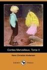 Contes Merveilleux, Tome II (Dodo Press)