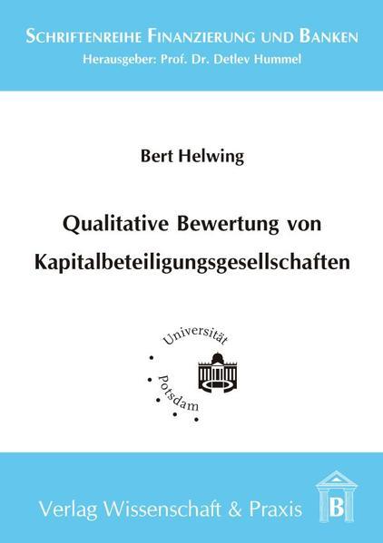 Qualitative Bewertung von Kapitalbeteiligungsgesellschaften als Buch von Bert Helwing