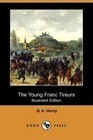 The Young Franc Tireurs (Dodo Press)