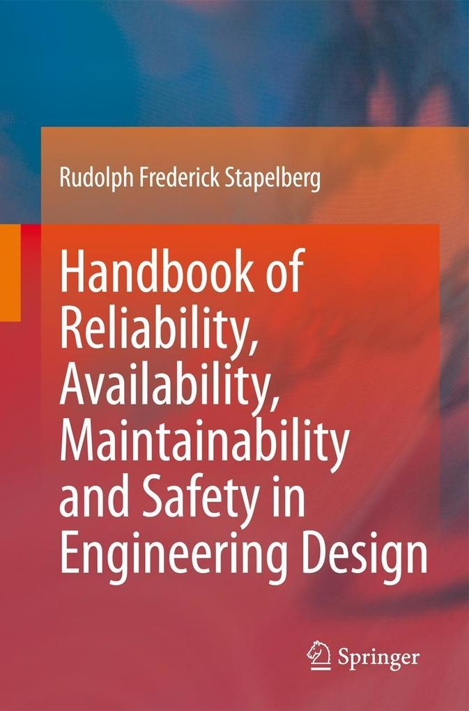 Handbook of Reliability, Availability, Maintainability and Safety in Engineering Design als Buch von Rudolph Frederick S
