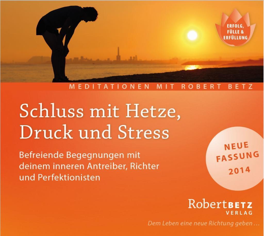 Schluss mit Hetze, Druck und Stress - Meditations-CD als Hörbuch