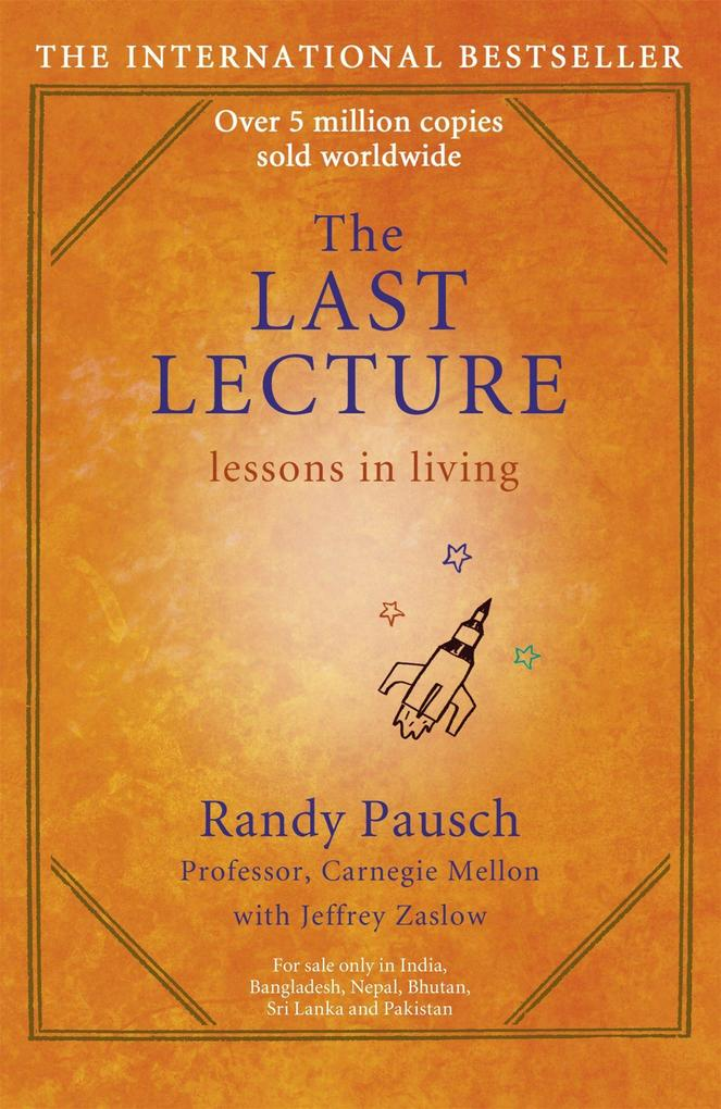 The Last Lecture als Taschenbuch von Randy Pausch, Jeffrey Zaslow