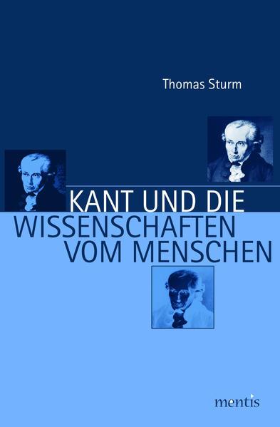 Kant und die Wissenschaft vom Menschen als Buch von Thomas Sturm