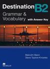 Destination B2. Grammar, Vocabulary / Student's Book with Key