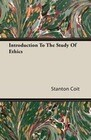 Introduction To The Study Of Ethics