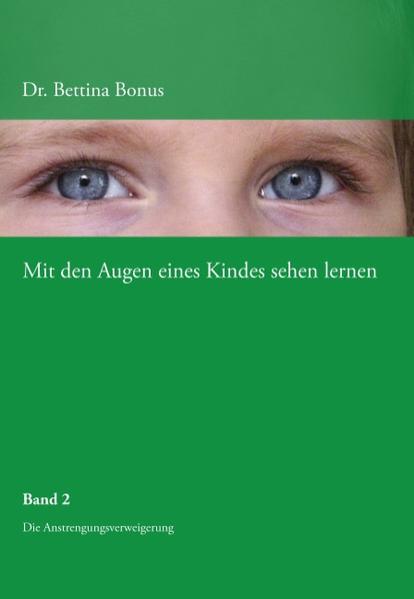 Mit den Augen eines Kindes sehen lernen - Band 2 als Buch von Bettina Bonus
