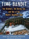 Time Bandit: Two Brothers, the Bering Sea, and One of the World's Deadliest Jobs