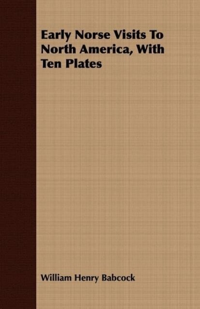 Early Norse Visits To North America, With Ten Plates als Taschenbuch