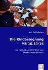 Die Kindersegnung Mk 10,13-16