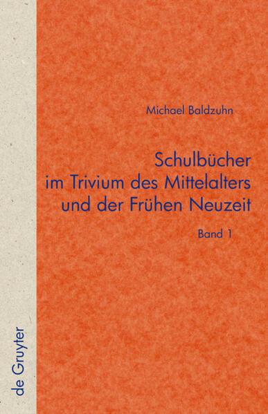 Schulbücher im Trivium des Mittelalters und der Frühen Neuzeit als Buch