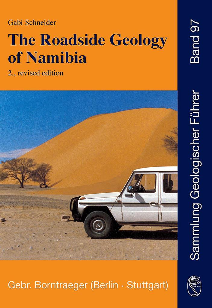 The Roadside Geology of Namibia als Buch von Gabi Schneider, Thomas Becker, Ludi von Bezing