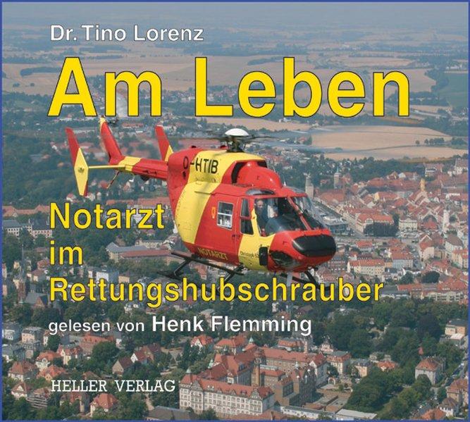 Am Leben - Notarzt im Rettungshubschrauber als Hörbuch