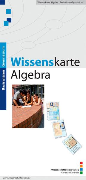 Basiswissen Gymnasium: Wissenskarte Algebra als Buch von Christian Kornherr