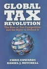 Global Tax Revolution: The Rise of Tax Competition and the Battle to Defend It