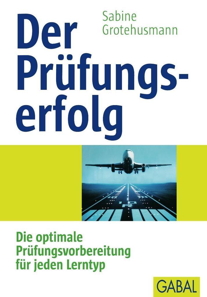 Der Prüfungserfolg als Buch von Sabine Grotehusmann