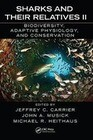 Sharks and Their Relatives II: Biodiversity, Adaptive Physiology, and Conservation