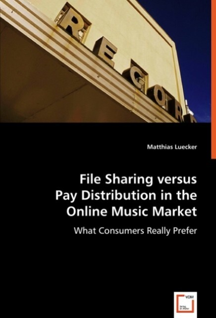 File Sharing versus Pay Distribution in the Onl...