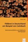 Flößerei in Deutschland am Beispiel von Calmbach