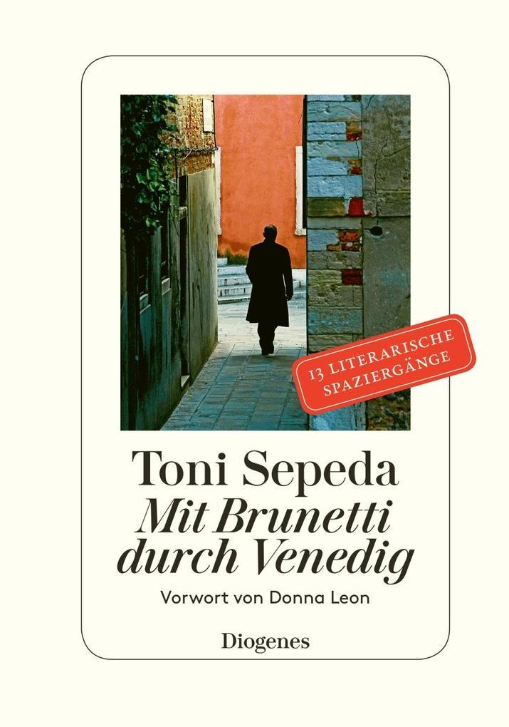 Mit Brunetti durch Venedig als Buch von Donna Leon, Toni Sepeda
