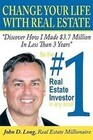 Change Your Life with Real Estate: How to Become the #1 Real Estate Investor in Any Area