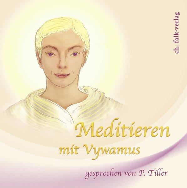 Meditieren mit Vywamus. Audio-CD als Hörbuch