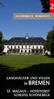 Landhäuser und Villen in Bremen 2: St. Magnus, Schloss Schönebeck, Hohehorst