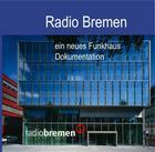 Radio Bremen - ein neues Funkhaus