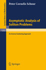 Asymptotic Analysis of Soliton Problems