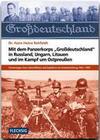"""Mit dem Panzerkorps """"Großdeutschland"""" in Russland, Ungarn, Litauen und im Endkampf um das Reich"""