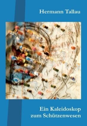 Ein Kaleidoskop zum Schützenwesen als Buch