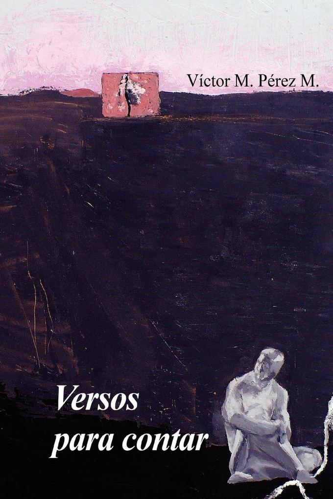 Versos Para Contar als Taschenbuch von Victor Manuel Perez Martinez - Lulu.com