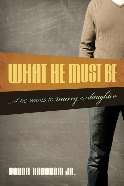 What He Must Be: ...If He Wants to Marry My Daughter als Taschenbuch