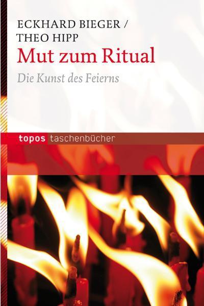 Mut zum Ritual als Taschenbuch von Eckhard Bieger, Theo Hipp
