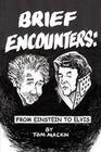 Brief Encounters: From Einstein to Elvis