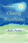 Chasing Moonbeams: A Book of Poetry
