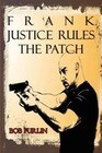Frank Justice Rules the Patch
