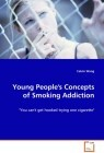 Young People''s Concepts of Smoking Addiction