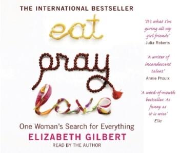 Eat, Pray, Love als Hörbuch CD von Elizabeth Gilbert