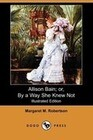 Allison Bain; Or, by a Way She Knew Not (Illustrated Edition) (Dodo Press)