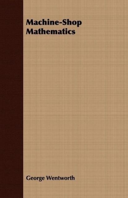 Machine-Shop Mathematics als Taschenbuch von George Wentworth