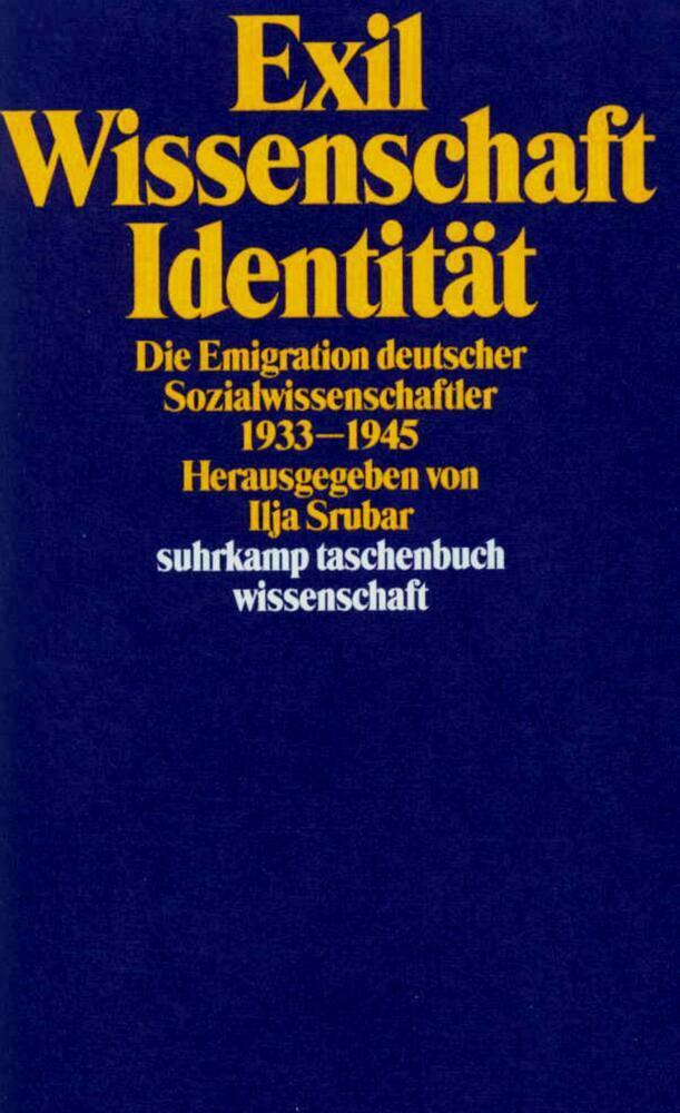 Exil, Wissenschaft, Identität als Taschenbuch von Ilja Srubar