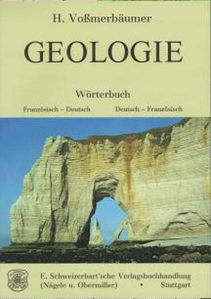 Geologie. Wörterbuch Französisch-Deutsch / Deutsch-Französisch als Buch von Herbert Voßmerbäumer