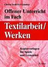 Offener Unterricht im Fach Textilarbeit / Werken