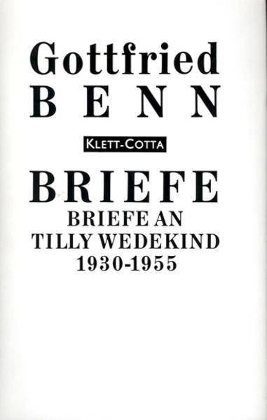 Briefe an Tilly Wedekind 1930 - 1955 als Buch von Gottfried Benn, Marguerite V Schlüter