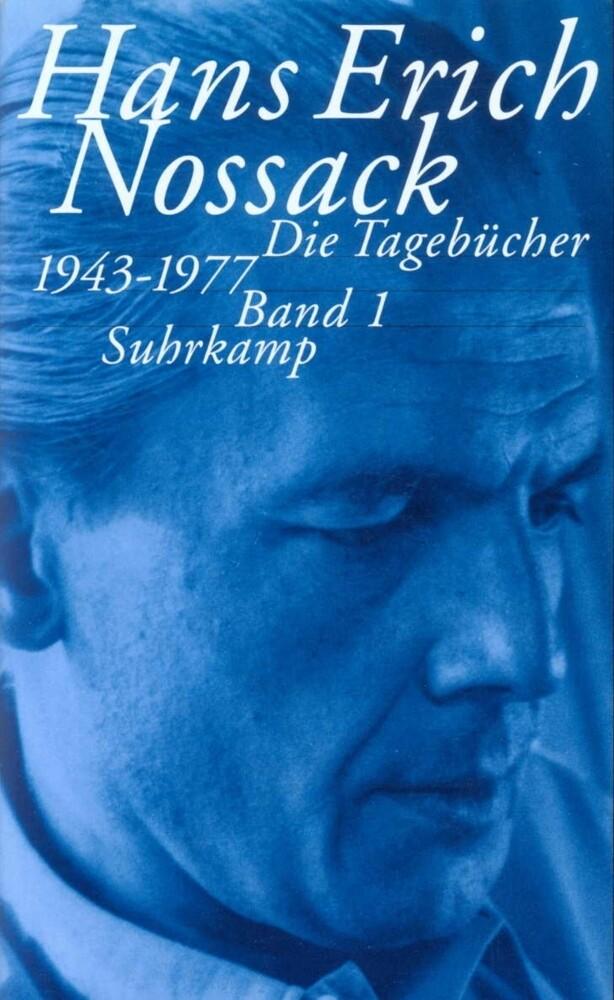 Die Tagebücher 1943 - 1977 als Buch von Hans Erich Nossack, Norbert Miller
