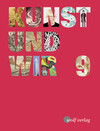 Kunst und Wir 9. Schülerbuch