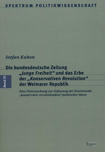 """Die bundesdeutsche Zeitung """"Junge Freiheit"""" und das Erbe der """"Konservativen Revolution"""" der Weimarer Republik als Buch (kartoniert)"""