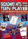 Broadway Hits for the Teen Player: Easy Piano