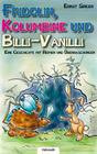 Fridolin, Kolumbine und Billi-Vanilli - Eine Geschichte mit Reimen und Überraschungen