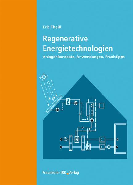 Regenerative Energietechnologien als Buch von Eric Theiß